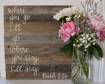 Where You Go I'll Go Sign/ Wedding Sign/ Wedding Decor/ Bible Verse Sign/ Barn Wood Signs