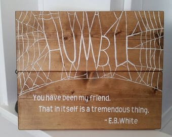 "E.B. White ""Charlotte's Web"" handpainted humble quote on wood"