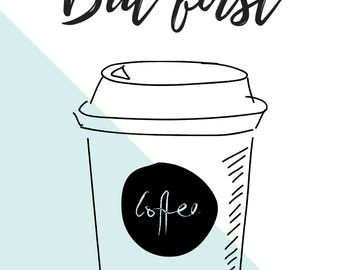 But First, Coffee Blue Print // Wedding Gift // Home Decor // Printables