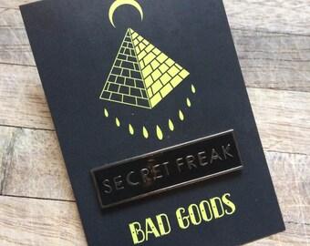 Secret Freak Pin