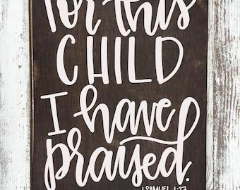 Nursery Decor - For This Child I Have Prayed - Children's Bedroom Decor - Woodland Decor - Baby Sign - Wooden Scripture Sign - 1 Samuel Gift