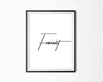 Feminist Script Art Print Printable Artwork, Digital Prints, Modern Wall Art, Printable Art, Digital Download, Instant Download Art