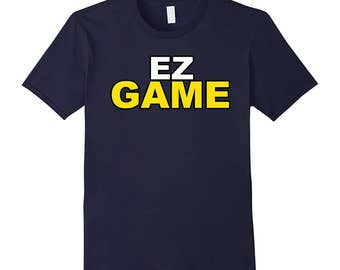 EZ Game T-Shirt for Gamers