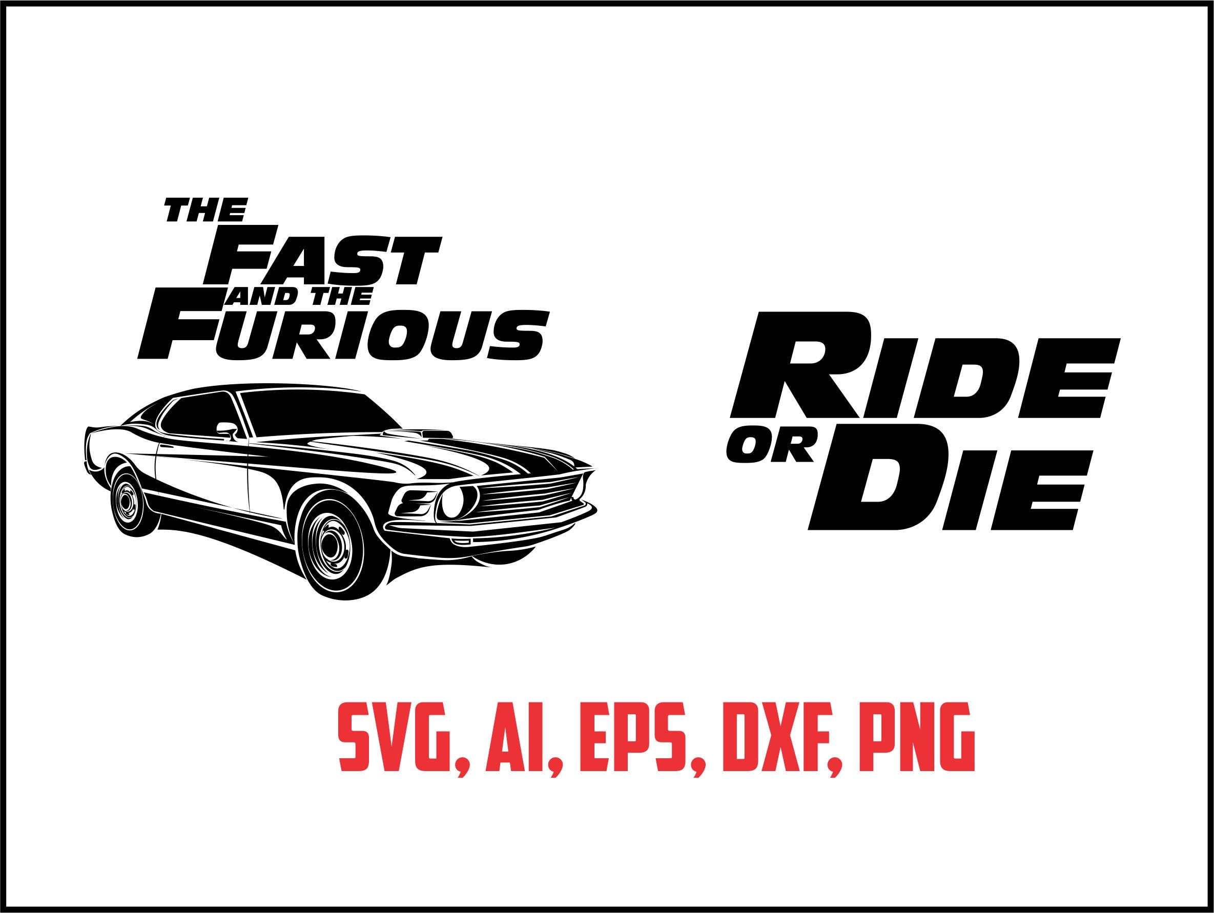 Fast And Furious Ride Or Die Svg Eps Ai Dxf Png