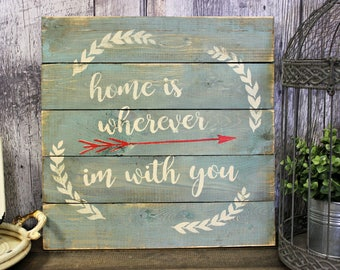 Home Is Wherever I'm With You. Rustic Decor. Wood Sign. Country Decor. Living Room Decor. Rustic Wood Sign. Home Decor. Primitive Sign.