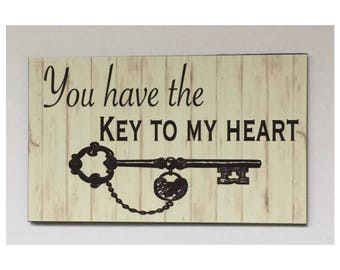 You Have The Key To My Heart Sign Love Romance Couple Valentine Marrage Wedding