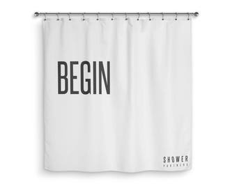 Begin Inspirational Word Art Fabric Black White Shower Curtain