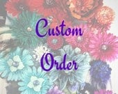RESERVED for Liesl - Custom Order