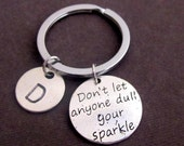 Don't Let Anyone Dull Your Sparkle Key chain,Believing in Yourself, Letting your light shine,Sparkle Quote Key Ring, Free Shipping In USA