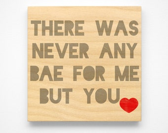 """Before Anyone Else Valentines Gift for Boyfriend- Never Any BAE for Me But You Art Block Sign- 4"""" x 4"""" Birthday Gift from Girlfriend"""