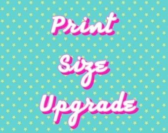 Print Size Upgrade