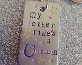 My Other Ride's A Unicorn Keychain - Hand Stamped Keychain -  Gift For Her - Funny  - Glitter - Mythical - Magical - Fabulous