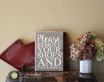 Please Remove Your Shoes and Stay a While Wood Sign - Rustic Distressed Wooden Sign - Wall Sign - Home Decor - Wood Signs S267