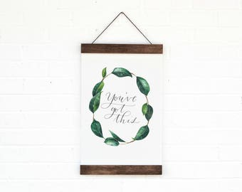 You've Got This- Wall Hanging