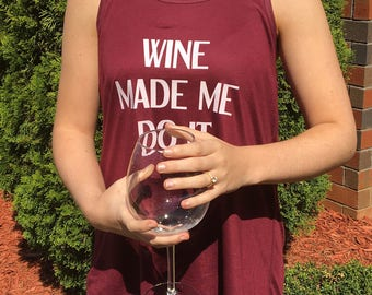Wine Made Me Do It Tank, wine tank, wine shirt, wine top, tequila top, vodka top, rum shirt, beer shirt, mimosa shirt, champagne shirt