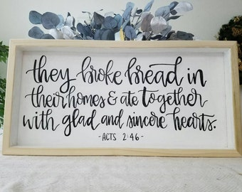 They broke bread..  Acts 2: 46 verse on Large 24x12 light or dark wood stained (you choose) Wood Sign Rustic Wall Decor Home Decor Scripture