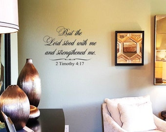 But the Lord stood with me and strengthened me Wall Decal/Wall Words/Wall Transfer