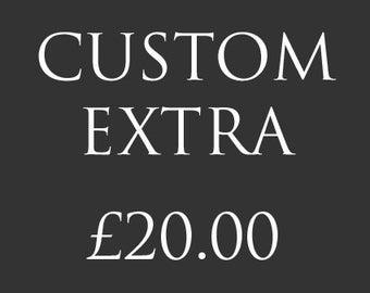 Custom Extra - 20.00 GBP