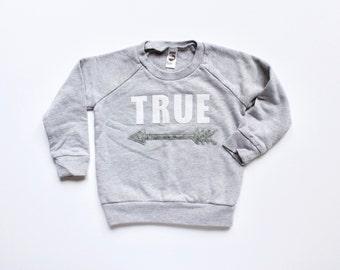 BE TRUE - unisex kids clothes - sweatshirt - boys- girls - kids valentine's day top - arrow  - toddler - kind - unique kids gift