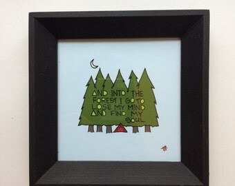 Framed Mini Print - And Into the Forest I Go - Hand Drawn Illustration - MN USA Made Frame - Quote Inspiration Nursery Home Art