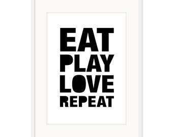 Eat Play Love Repeat – A3 Poster