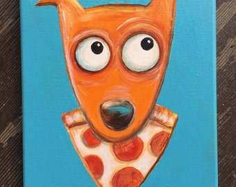 What Pizza?? 9x12 acrylic