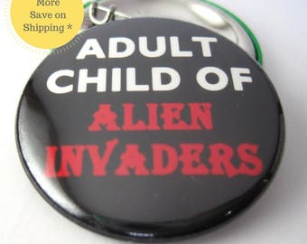 Adult Child of Alien Invaders Pinback Button Badge, pins for backpacks, Pinback Button gift, Button OR Magnet - 1.5″ (38mm)