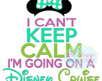I Can't Keep Calm I'm Going on a Disney Cruise IRON ON TRANSFER - Tshirt - Bodysuit - Girl - Tote Bags - Disney