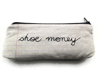 Shoe Money Bag - Hand Embroidered Cursive Letters - Notebook Paper Fabric - Novelty Toiletry Bag