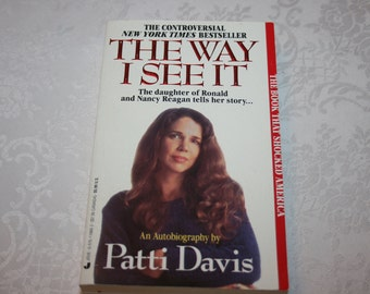 Vintage Paperback Book Biography The Way I See It By Patti Davis Autobiography Daughter of Ronald and Nancy Reagan 1993