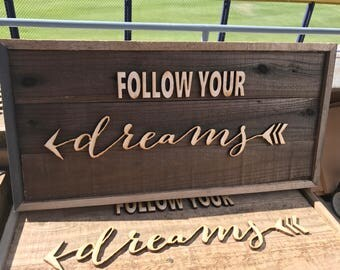 Rustic Wooden sign made from faux Barn Wood Barnwood  Follow your dreams  bw10 raised letter sign