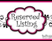 Reserved listing for Beverly Wilker