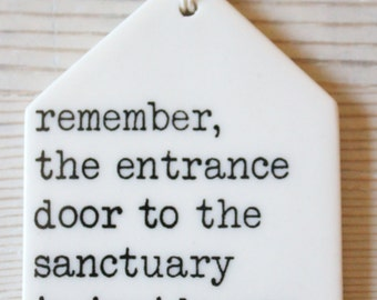 porcelain wall tag screenprinted text remember, the entrance door to the sanctuary is inside you. -rumi
