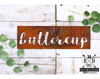 Wash Up Buttercup ~ Rusty Metal Sign