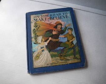 1920s On the Road to Make Believe Book - Illustrated by Eulalie