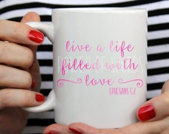 A Life Filled With Love ~ Ephesians 5:2  ~ Coffee ~ Tea ~ Metallic Options ~ Bible Verse ~ Christian ~ Valentine's Day
