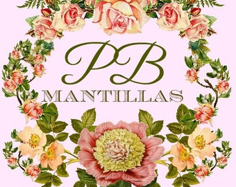 RESERVED FOR ROSA: 2 Mantillas
