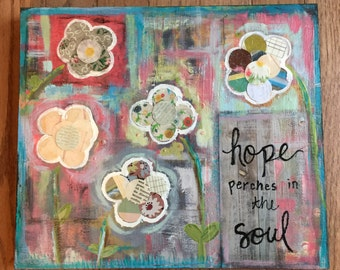 Original art, floral, garden, emily dickinson quote art, mixed media painting, hope perches in the soul