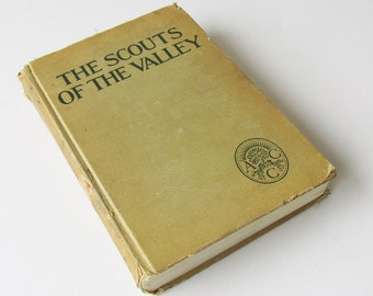 "Young Adult Book ""The Scouts of The Valley"" by Joseph A. Altsheler - 1938 Edition"
