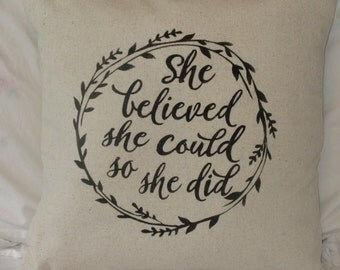 She Believed She Could Pillow Cover