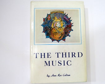 THE THIRD MUSIC, Ann Ree Colton, Metaphysical Spiritual Book, Vintage 1st Edition, Movement of Primordial, Spirit of God