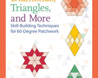 Hexagons, Diamonds, Triangles, and more by Kelly Ashton