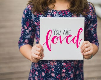 You Are Loved Canvas Painting - Wall Quotes -Office Decor - Home Decor - Wall Art - Signs - Handpainted Sign - Home and Living