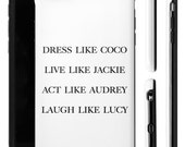 "Protective Coco Chanel Quote iphone Cell Phone Case ""Dress Like Coco, Live Like Jackie, Act Like Audrey, Laugh Like Lucy.""  Coco Chanel Case"