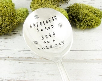 Stamped Soup Spoon. Happiness is Hot Soup on a Cold Day. Soup Lover Gift. Foodie Gift Idea. Makes a Great Hostess Gift. 597SP