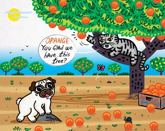 Orange You Glad We Have This Tree - Pug and Cat - A3 signed children's art poster print by Oliver Lake