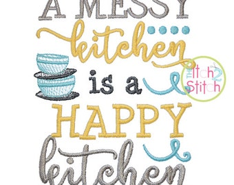 A Messy Kitchen is a Happy Kitchen embroidery design, INSTANT DOWNLOAD now available