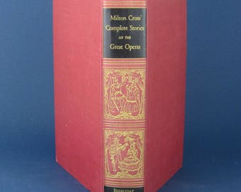 Milton Cross' Complete Stories of the Great Operas, 1949, 614 pages