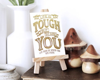 Life Is Tough ACEO, Gold foil print, Art Print, Gold ACEO, Chatty Nora, Motivational, Gift for friend, Typography card, Divorce Gift