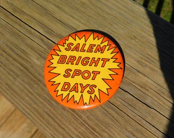 Vintage Large Advertising Pin Pinback Button That Reads  Salem Bright Spot Days DR39